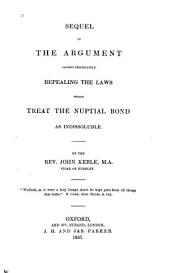 Sequel of the Argument Against Immediately Repealing the Laws which Treat the Nuptial Bond as Indissoluble