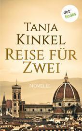 Reise für Zwei: Eine Novelle