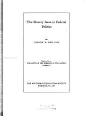 The Slavery Issue in Federal Politics