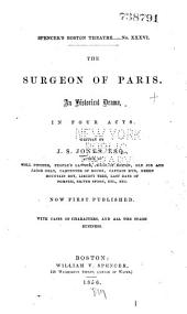 The Surgeon of Paris: An Historical Drama, in Four Acts, Volume 28, Issue 2