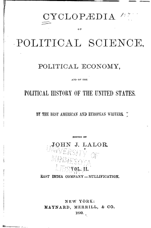 Cyclop  dia of Political Science  Political Economy  and of the Political History of the United States PDF