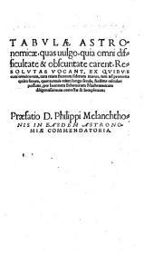 Opera mathematica ¬Ioannis ¬Schoneri ¬Carolastadii: in unum volumen congesta : denuo ab authoris filio correcta & locupletata. Tabulae astronomicae ...