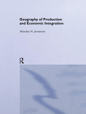 Geography of Production and Economic Integration
