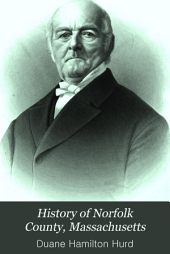 History of Norfolk County, Massachusetts: With Biographical Sketches of Many of Its Pioneers and Prominent Men, Volume 1