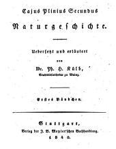 Cajus Plinius Secundus Naturgeschichte: Bände 1-6