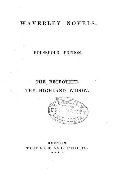Download Waverley Novels  The betrothed  Chronicles of the Canongate  The Highland widow  1860 Book