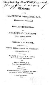 Memoirs of the Rev. Eleazar Wheelock, D.D.: founder and president of Dartmouth College and Moor's Charity School