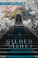 Gilded Ashes  A Cruel Beauty Novella PDF