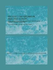 Production Networks in Asia and Europe: Skill Formation and Technology Transfer in the Automobile Industry
