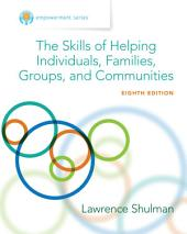 Empowerment Series: The Skills of Helping Individuals, Families, Groups, and Communities: Edition 8