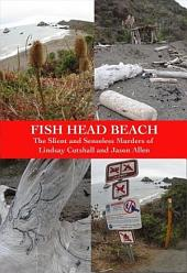 Fish Head Beach: The Silent and Senseless Murders of Lindsay Cutshall and Jason Allen