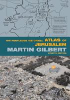 The Routledge Historical Atlas of Jerusalem PDF
