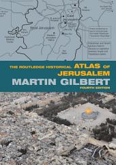 The Routledge Historical Atlas of Jerusalem: Fourth edition