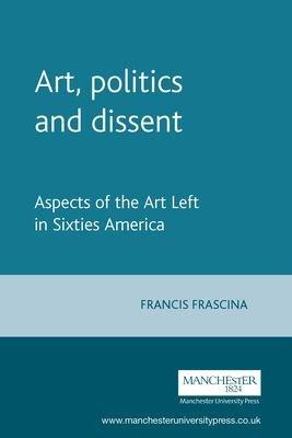 Art  Politics and Dissent PDF