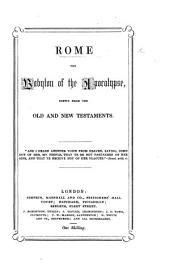 Rome the Babylon of the Apocalypse, shewn from the Old and New Testaments