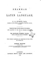 A Grammar of the Latin Language by C. G. Zumpt, Ph.D.