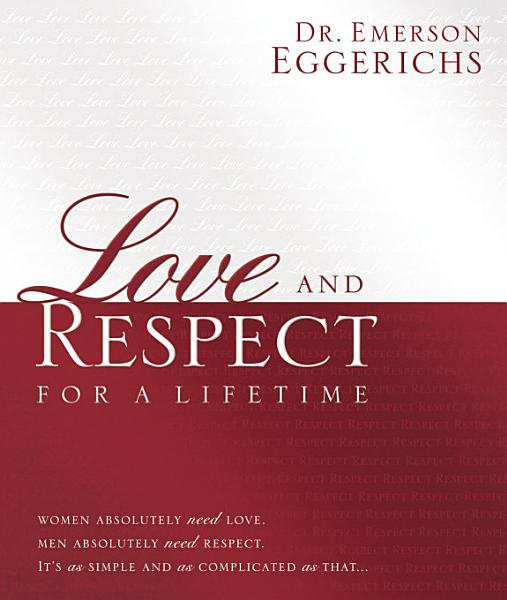 Love and Respect for a Lifetime: Gift Book