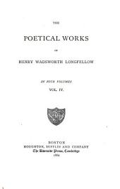 The Poetical Works of Henry Wadsworth Longfellow: Tales of a wayside inn. Flower-de-luce, and other poems. Judas Maccabæus. A handful of translations. Kéramos and other poems. Ultima Thule. Folk songs. Sonnets. L'envoi