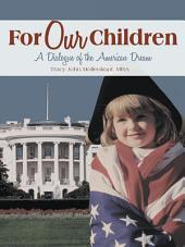 For Our Children: A Dialogue of the American Dream