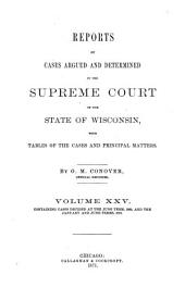 Wisconsin Reports: Cases Determined in the Supreme Court of Wisconsin, Volume 25