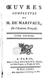 Oeuvres complettes de M. de Marivaux: Volume1