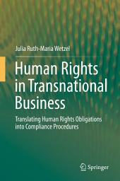 Human Rights in Transnational Business: Translating Human Rights Obligations into Compliance Procedures