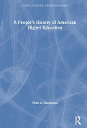 A People s History of American Higher Education Book