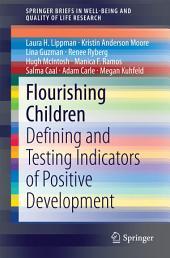 Flourishing Children: Defining and Testing Indicators of Positive Development