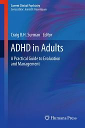 ADHD in Adults: A Practical Guide to Evaluation and Management