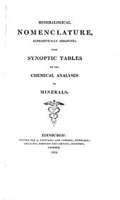 Mineralogical Nomenclature: Alphabetically Arranged; with Synoptic Tables of the Chemical Analyses of Minerals