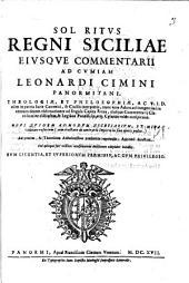 Ioseph Cumiae Siculi ... In ritus Mag. reg. Curiae, ac totius regni Siciliae curiarum commentaria. Praxisque super eiusdem Magnae regiae Curiae ritibus in operis calce. ... cum summarijs et indice ... locupletissimo, accuratissimè excussa. Cum nouissimis. obseruationibus ... quae nouo candore refulgent, & merito sol Ritus appellari merentur. Opera, et industria Leonardi Cimini ... ac cum nouissimo Tractatu de contrario imperio ..: Sol ritus regni Siciliae eiusque commentarii ad Cumiam Leonardi Cimini Panormitani, .., Volume 3