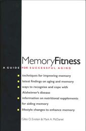 Memory Fitness: A Guide for Successful Aging