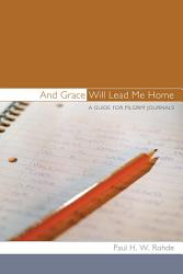 And Grace Will Lead Me Home Book PDF