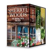 Sherryl Woods The Bridal Path Trilogy Complete Collection: Ashley's Rebel\Danielle's Daddy Factor\A Ranch for Sara