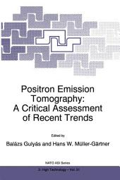 Positron Emission Tomography: A Critical Assessment of Recent Trends