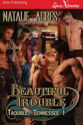Beautiful Trouble [Trouble, Tennessee 1]