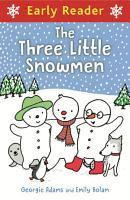 Early Reader  Three Little Snowmen PDF