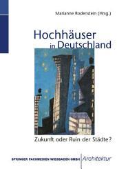Hochhäuser in Deutschland: Zukunft oder Ruin der Städte?