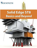 Solid Edge St8 Basics and Beyond