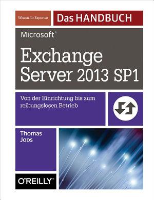 Microsoft Exchange Server 2013 SP1   Das Handbuch PDF