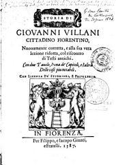 Storia di Giovanni Villani... Nuovamente corretta, e alla sua vera lezione ridotta, col riscontro di testi antichi. Con due tavole, l'una de' capitoli, e l'altra delle cose piu notabili