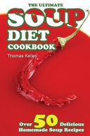 The Ultimate Soup Diet Cookbook