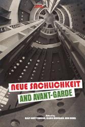 Neue Sachlichkeit and Avant Garde PDF