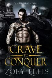 Crave To Conquer (Book 1): A Dark Fantasy Omegaverse Romance
