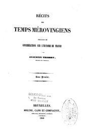 Récits des temps mérovingiens précédés de considérations sur l'histoire de France