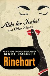 Alibi for Isabel: And Other Stories