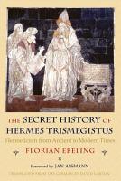 The Secret History of Hermes Trismegistus PDF