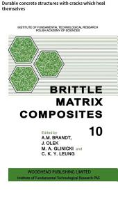 Brittle Matrix Composites: Durable concrete structures with cracks which heal themselves