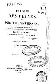 Théorie des peines et des récompenses: ouvrage extrait des manuscrits de M. Jérémie Betham, Volume1