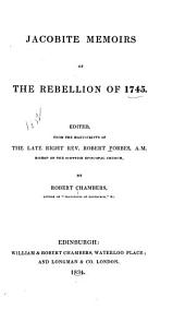 Jacobite Memoirs of the Rebellion of 1745